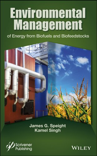 Environmental Management of Energy from Biofuels and: Speight, James G.,