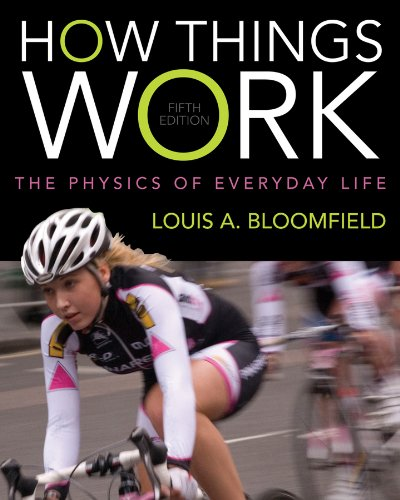 9781118237762: How Things Work: The Physics of Everyday Life
