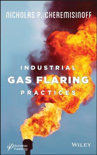 Industrial Gas Flaring Practices: Nicholas P. Cheremisinoff