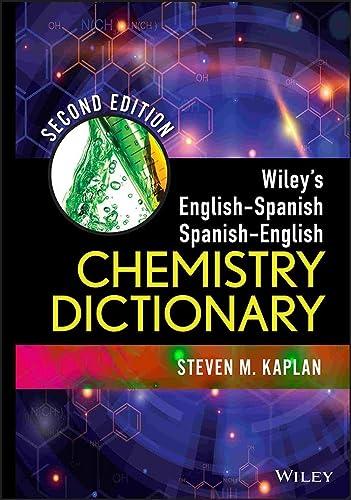 Wiley's English-Spanish Spanish-English Chemistry Dictionary: Kaplan, Steven M.