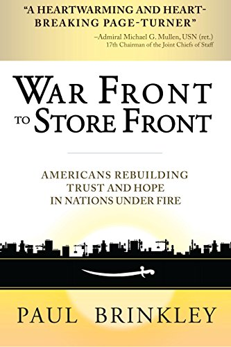 9781118239223: War Front to Store Front: Americans Rebuilding Trust and Hope in Nations Under Fire