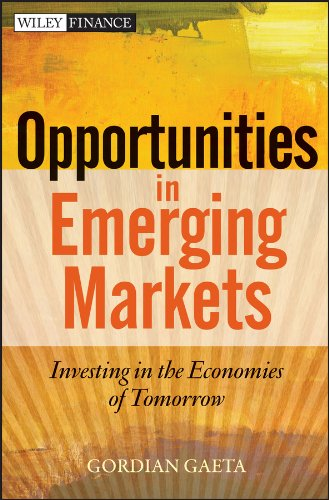 9781118247174: Opportunities in Emerging Markets: Investing in the Economies of Tomorrow