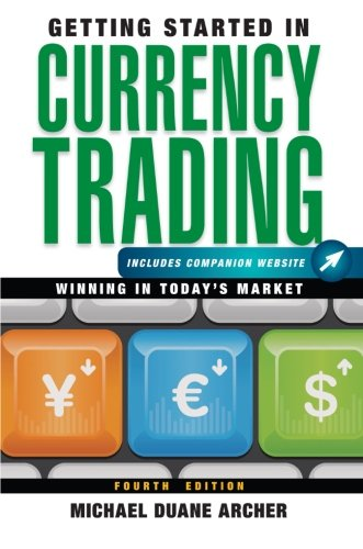9781118251652: Getting Started in Currency Trading, + Companion Website: Winning in Today's Market