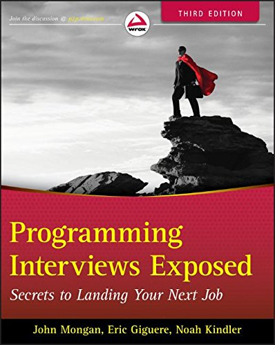 Programming Interviews Exposed: Secrets to Landing Your: Eric Giguere; John