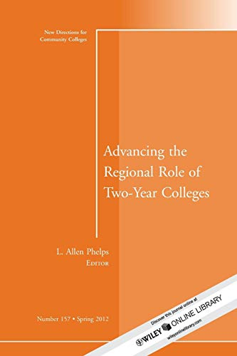9781118266007: Advancing the Regional Role of Two-Year Colleges: New Directions for Community Colleges, Number 157