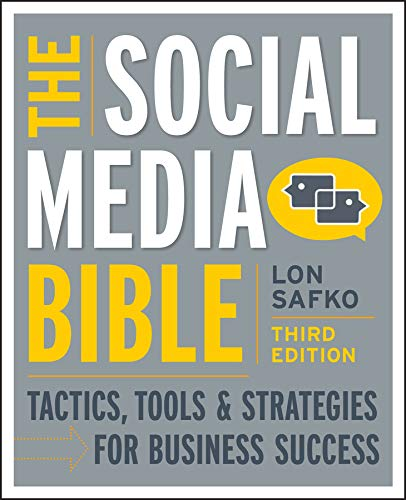 9781118269749: The Social Media Bible: Tactics, Tools, and Strategies for Business Success