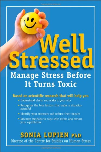 9781118273609: Well Stressed: How You Can Manage Stress Before It Turns Toxic
