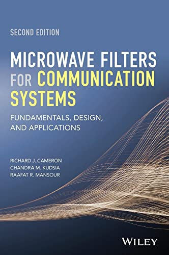 Microwave Filters for Communication Systems: Fundamentals, Design: Richard J. Cameron,