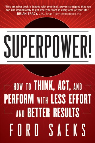 9781118277867: Superpower: How to Think, Act, and Perform with Less Effort and Better Results