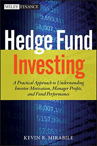 9781118281222: Hedge Fund Investing: A Practical Approach to Understanding Investor Motivation, Manager Profits, and Fund Performance