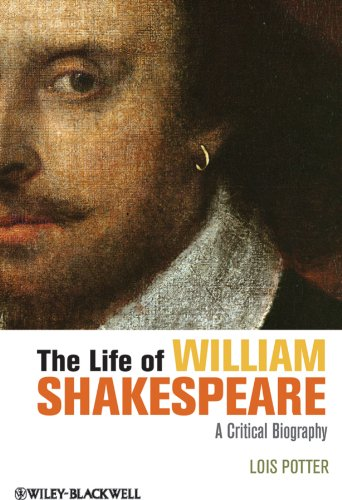 9781118281529: The Life of William Shakespeare: A Critical Biography (Wiley Blackwell Critical Biographies)