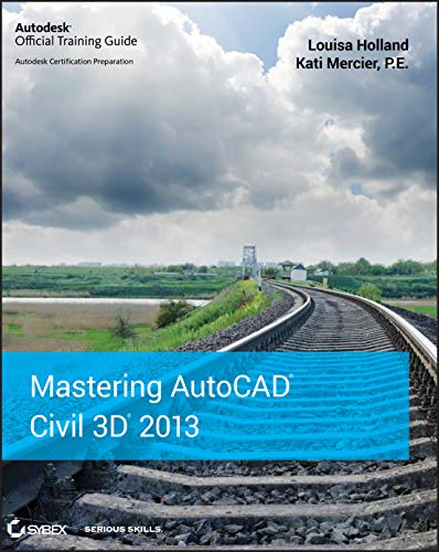 Mastering AutoCAD Civil 3D 2013: Autodesk Official Training Guide