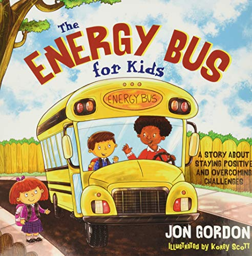 9781118287354: The Energy Bus for Kids: A Story about Staying Positive and Overcoming Challenges