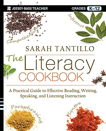 9781118288160: The Literacy Cookbook: A Practical Guide to Effective Reading, Writing, Speaking, and Listening Instruction