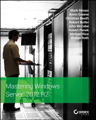 Mastering Windows Server 2012 R2: Minasi, Mark, Greene,