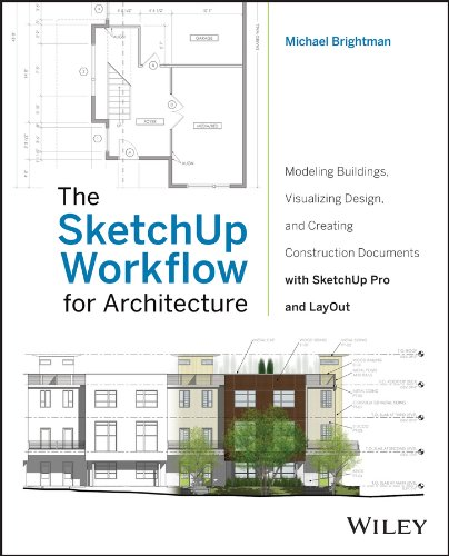 The SketchUp Workflow for Architecture: Modeling Buildings,: Brightman, Michael