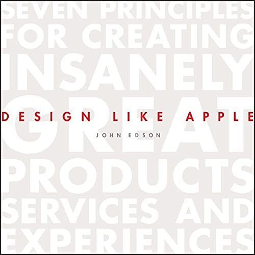 9781118290316: Design Like Apple: Seven Principles For Creating Insanely Great Products, Services, and Experiences