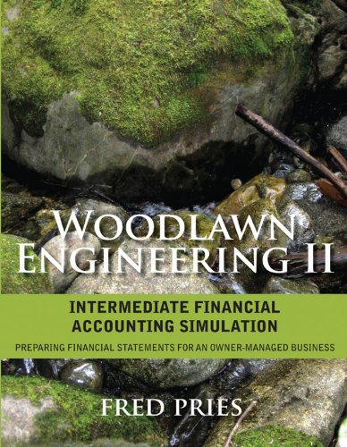 9781118291955: Woodlawn Engineering II: Intermediate Financial Accounting Simulation: Preparing Financial Statements for an Owner-Managed Business