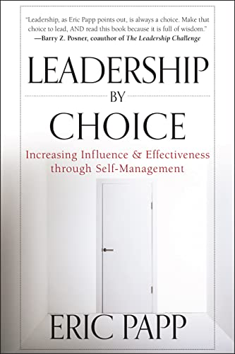 9781118293195: Leadership by Choice: Increasing Influence and Effectiveness through Self-Management