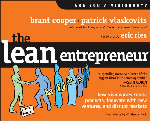 9781118295342: The Lean Entrepreneur: How Visionaries Create Products, Innovate with New Ventures, and Disrupt Markets