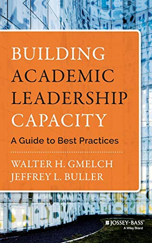 Building Academic Leadership Capacity: Gmelch, Walter H.