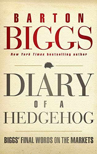 9781118299999: Diary of a Hedgehog: Biggs' Final Words on the Markets