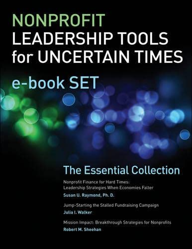 9781118300237: Nonprofit Leadership Tools for Uncertain Times e-book Set: The Essential Collection