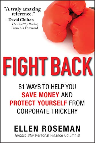 9781118300886: Fight Back: 81 Ways to Help You Save Money and Protect Yourself from Corporate Trickery