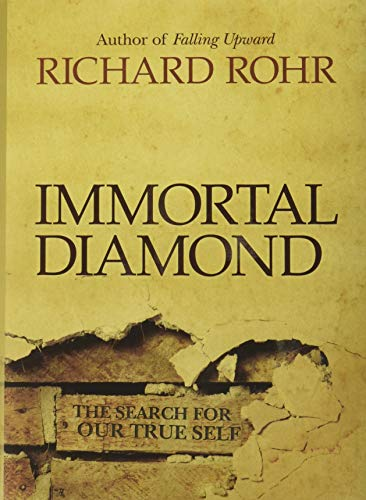 Immortal Diamond: The Search for Our True: Rohr, Richard