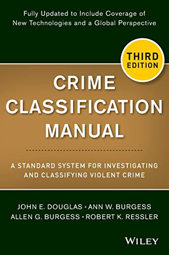 9781118305058: Crime Classification Manual: A Standard System for Investigating and Classifying Violent Crime