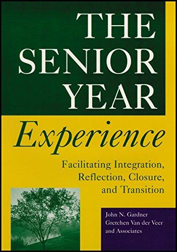 9781118308189: The Senior Year Experience: Facilitating Integration, Reflection, Closure, and Transition