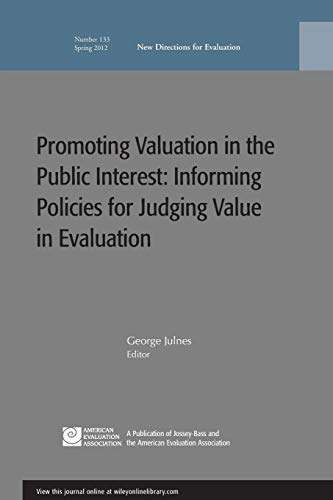 Promoting Value in the Public Interest: Informing Policies for Judging Value in Evaluation: New ...