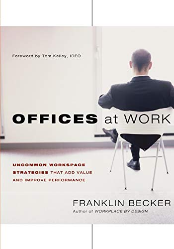 9781118309179: Offices at Work: Uncommon Workspace Strategies that Add Value and Improve Performance