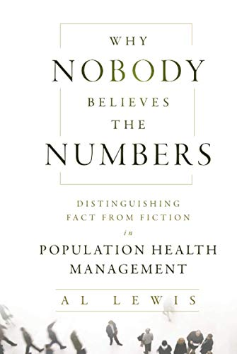 9781118313183: Why Nobody Believes the Numbers: Distinguishing Fact from Fiction in Population Health Management