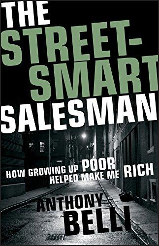 9781118313190: The Street-Smart Salesman: How Growing Up Poor Helped Make Me Rich
