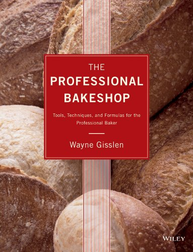 The Professional Bakeshop: Tools, Techniques, and Formulas for the Professional Baker: Gisslen, ...