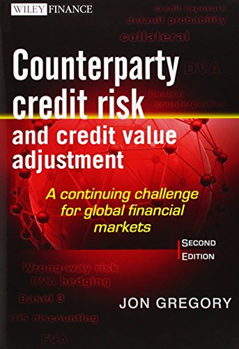 Counterparty Credit Risk and Credit Value Adjustment: Gregory, Jon