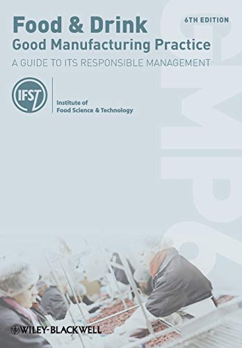 9781118318201: Food and Drink - Good Manufacturing Practice: A Guide to its Responsible Management