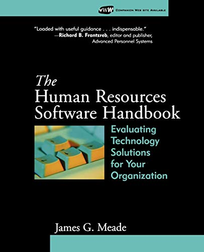 The Human Resources Software Handbook: Evaluating Technology Solutions for Your Organization: Meade...