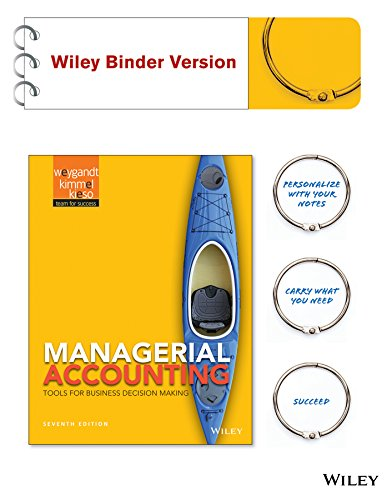 Managerial Accounting Tools for Business Decision Making Binder Ready Version (Loose Leaf): Jerry J...