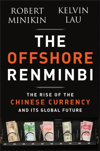 9781118339251: The Offshore Renminbi: The Rise of the Chinese Currency and Its Global Future