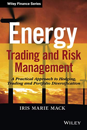 9781118339336: Energy Trading and Risk Management: A Practical Approach to Hedging, Trading and Portfolio Diversification (Wiley Finance)