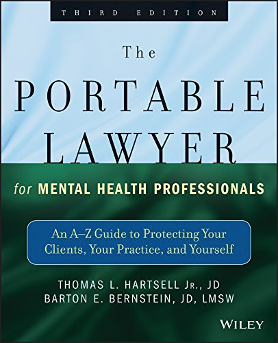 The Portable Lawyer for Mental Health Professionals: An A-Z Guide to Protecting Your Clients, Your ...