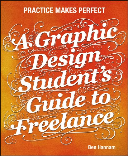 9781118341964: A Graphic Design Student's Guide to Freelance: Practice Makes Perfect