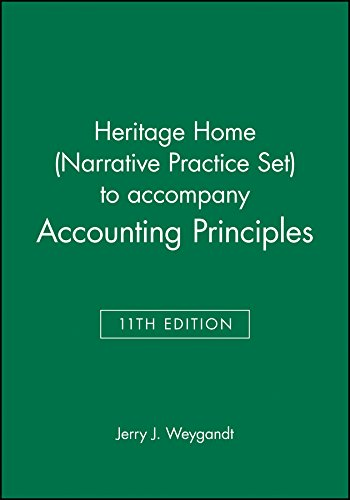 9781118342114: Heritage Home (Narrative Practice Set) to accompany Accounting Principles, 11th Edition
