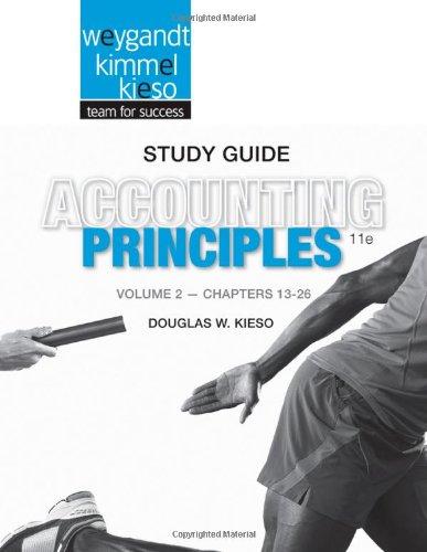 Accounting Principles, Volume 2, Chapters 13-26: Kieso, Douglas W.