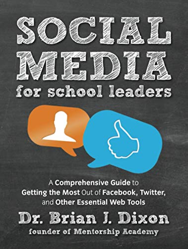 9781118342343: Social Media for School Leaders: A Comprehensive Guide to Getting the Most Out of Facebook, Twitter, and Other Essential Web Tools