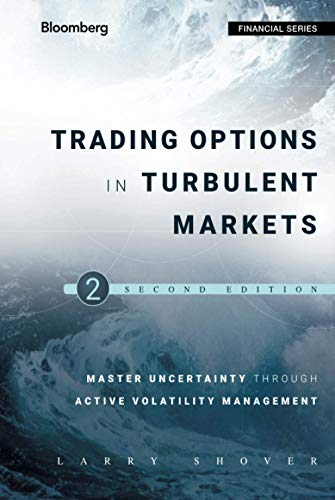 9781118343548: Trading Options in Turbulent Markets: Master Uncertainty Through Active Volatility Management (Bloomberg Financial)