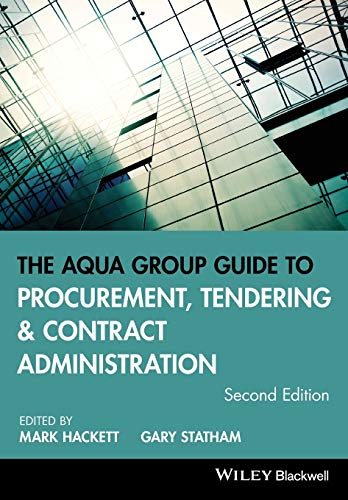 The Aqua Group Guide to Procurement, Tendering and Contract Administration 2E: Mark Hackett