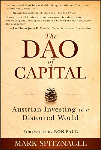 9781118347034: The Dao of Capital: Austrian Investing in a Distorted World